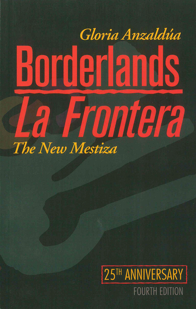 The cover of Borderlands/La Frontera shows a highly-stylized and vaguely humanoid shape.