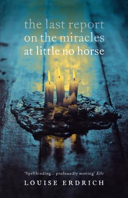 The cover of The Last Report on the Miracles and Little No Horse shows three lit candles on dark wooden table. The candles are melted into a pile of wax.