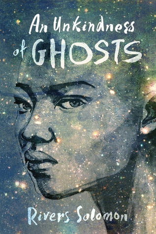 The cover of An Unkindness of Ghosts shows a woman's stern face looking out at the reader. Her face fades into a starry background.