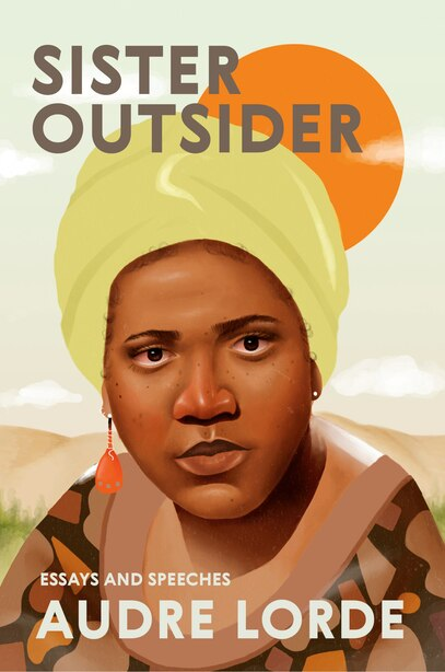 The cover of Sister Outsider is a drawing of a black woman wearing a yellow head dress. Behind her, an orange sun is shining in the sky. She looks directly at the viewer.