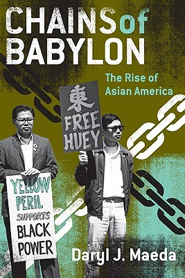 """The cover of Chains of Babylon. Two black and white photos of Asian men at protests. One carries a sign that reads """"Free Huey"""" and the other a sign that reads """"Yellow Peril supports Black Power."""" Behind them on an army-green background two black and white chains cross, meeting in an X."""
