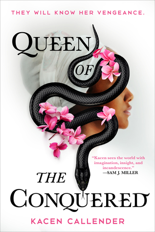"""The cover of Queen of the Conquered shows a woman's face in profile. She is dark skinned and wearing a white head wrap. A black snake coils over her face, covering her eyes. The subtitle says """"They will know her vengeance."""""""