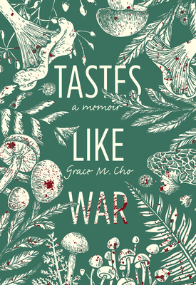 The cover of Tastes Like War shows drawings of mushrooms, ferns, and plants on a green background all surrounding the title.