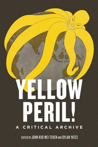 The cover of Yellow Peril shows a cartoon drawing of a yellow octopus with a frighteningly human-like head with slitted eyes and a viscous grin. The yellow octopus ensnares a grayscale Earth with its tentacles.