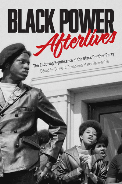 The cover of Black Power Afterlives shows a black and white photo of a Black Panther demonstration. A black man wearing a black beret and a leather jacket with pins on it stands near the front. Around him are black women with afros and also wearing leather jackets chanting and clapping.