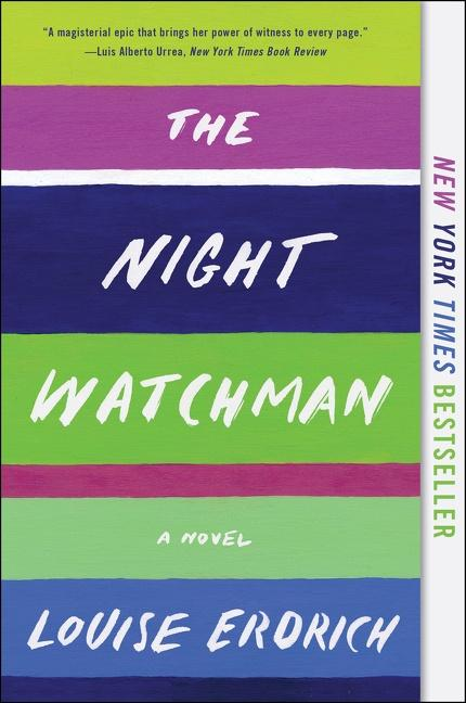 """The cover of The Night Watchman shows the title and alternating bands of green, purple,white, and blue lines. The cover also reads """"New York Times Bestseller."""""""