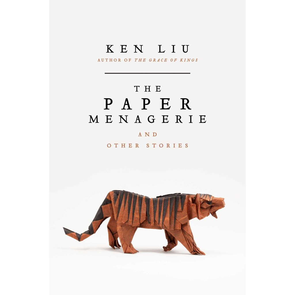 The cover of The Paper Menagerie shows an origami folded paper tiger on a plain white background. The paper tiger appears to be prowling forward.