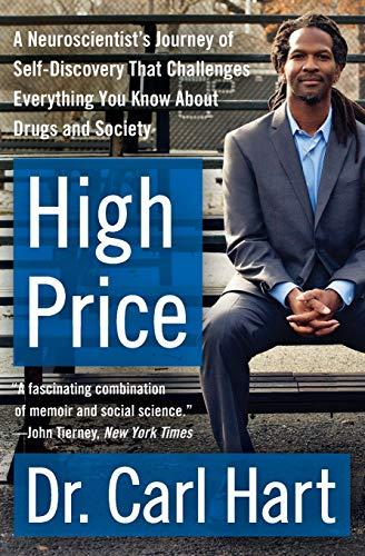 The cover of High Price shows Dr. Carl Hart sitting on a bench smiling at the camera. Hart is a black man with dredlochs wearing a gray suit.