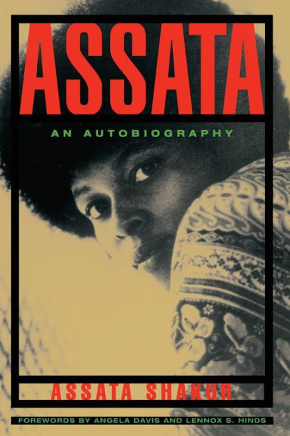The cover of Assata shows a photograph of Assata Shakur. She is a black woman with her hair in an afro. She looks over her shoulder at the camera.